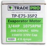 TRADEPRO® TP-E75-3SP2 -  3/4 HP Three Speed 1075 RPM 230V Evaporator Motor