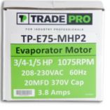 TRADEPRO® TP-E75-MHP2 -  3/4 HP Multi-Speed 1075 RPM 230V Evaporator Motor